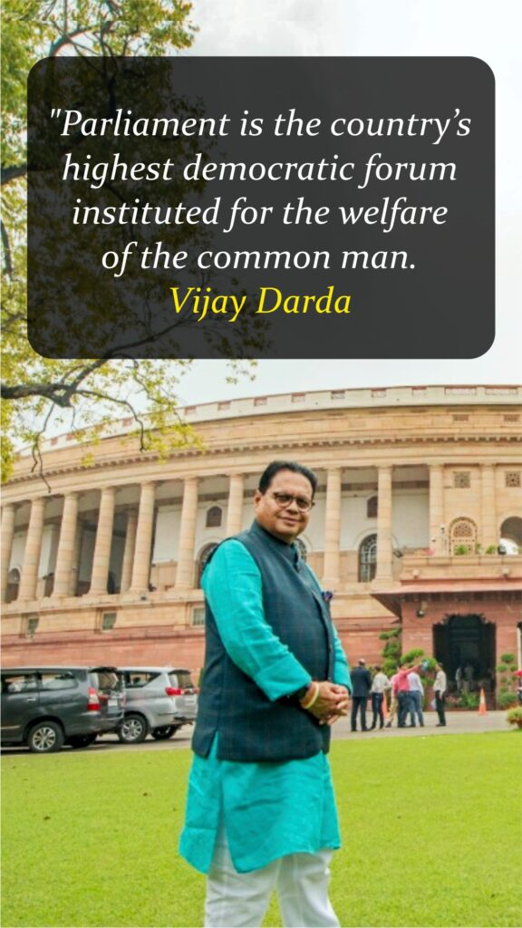 """""""Parliament is the country's highest democratic forum instituted for the welfare of the common man."""" - Vijay Darda"""