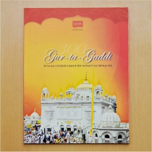 Gur-ta-Gaddi - The Tercentenary Celebration at Takhat. The book, published by Lokmat Media Group, captures the glorious history of the Sikh Panth, which is now one of the world's prominent religions with worldwide followers.