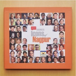 Business Icons of Nagpur. The coffee table book published by the Lokmat Media Group in 2013 chronicles the success stories of businessmen from the orange city of Nagpur.